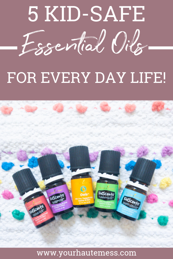 Not sure about kid-safe essential oils? Here are a few tips on which oils are the best for your family and some oily options your kiddo will love! #yourhautemess #youngliving #essentialoils #kidsafe #kidscents